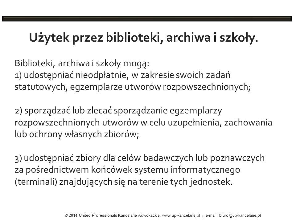 Użytek przez biblioteki, archiwa i szkoły.