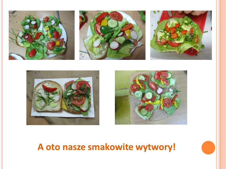 A oto nasze smakowite wytwory!