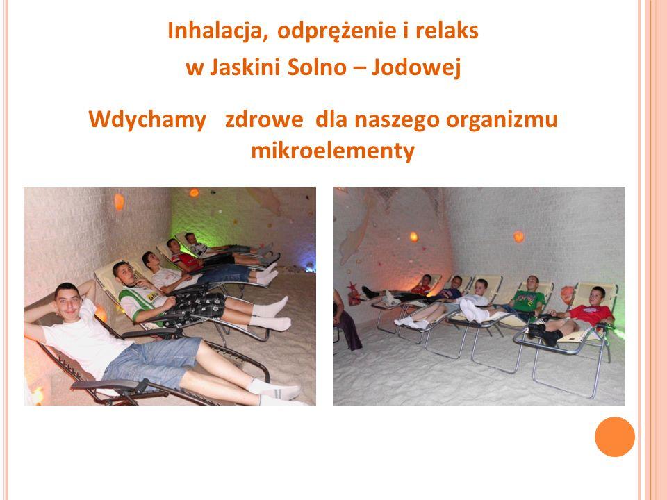 Inhalacja, odprężenie i relaks w Jaskini Solno – Jodowej Wdychamy zdrowe dla naszego organizmu mikroelementy