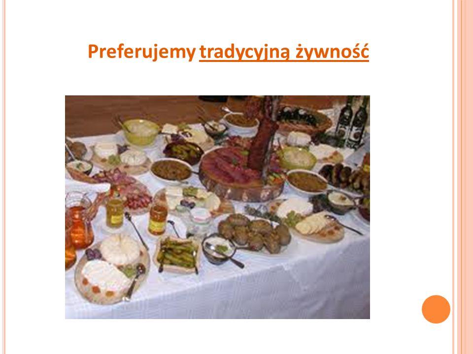 Preferujemy tradycyjną żywność