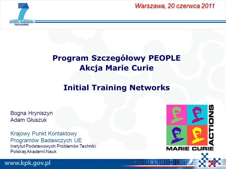 Program Szczegółowy PEOPLE Akcja Marie Curie Initial Training Networks