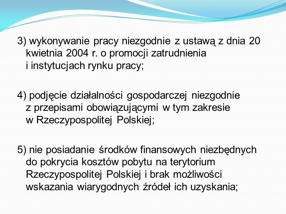 3) wykonywanie pracy niezgodnie z ustawą z dnia 20 kwietnia 2004 r