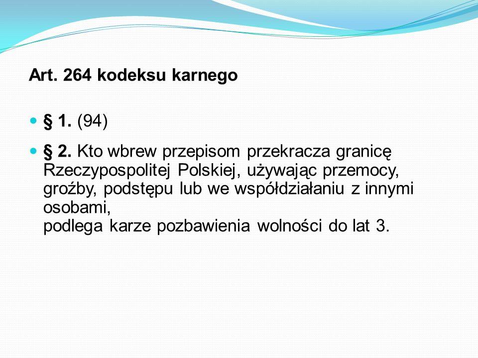 Art. 264 kodeksu karnego § 1. (94)