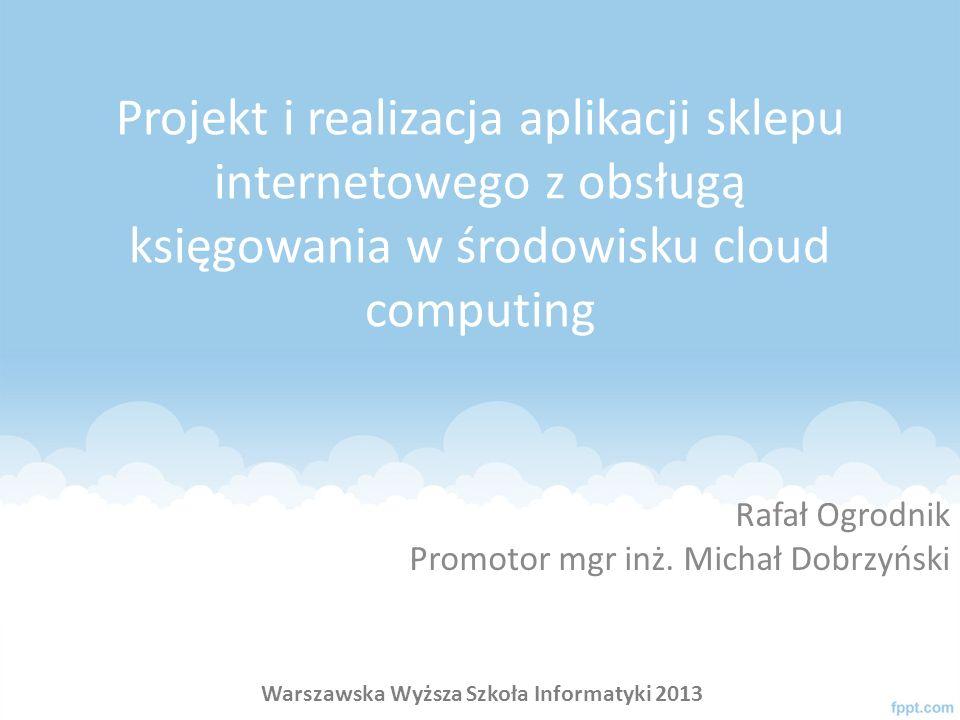 Projekt i realizacja aplikacji sklepu internetowego z obsługą księgowania w środowisku cloud computing