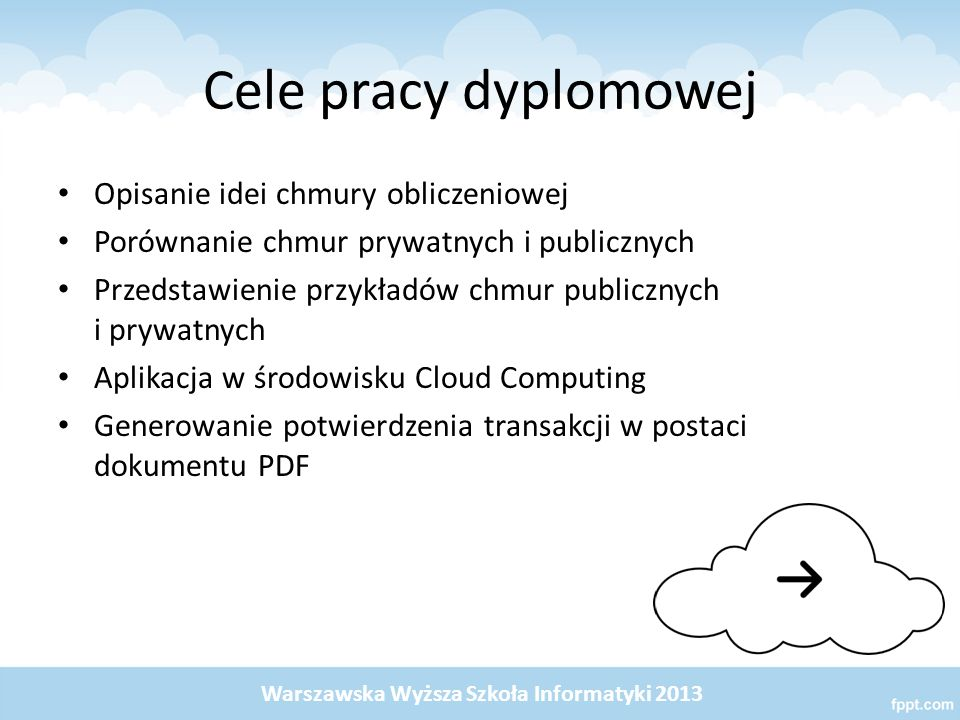 Cele pracy dyplomowej Opisanie idei chmury obliczeniowej