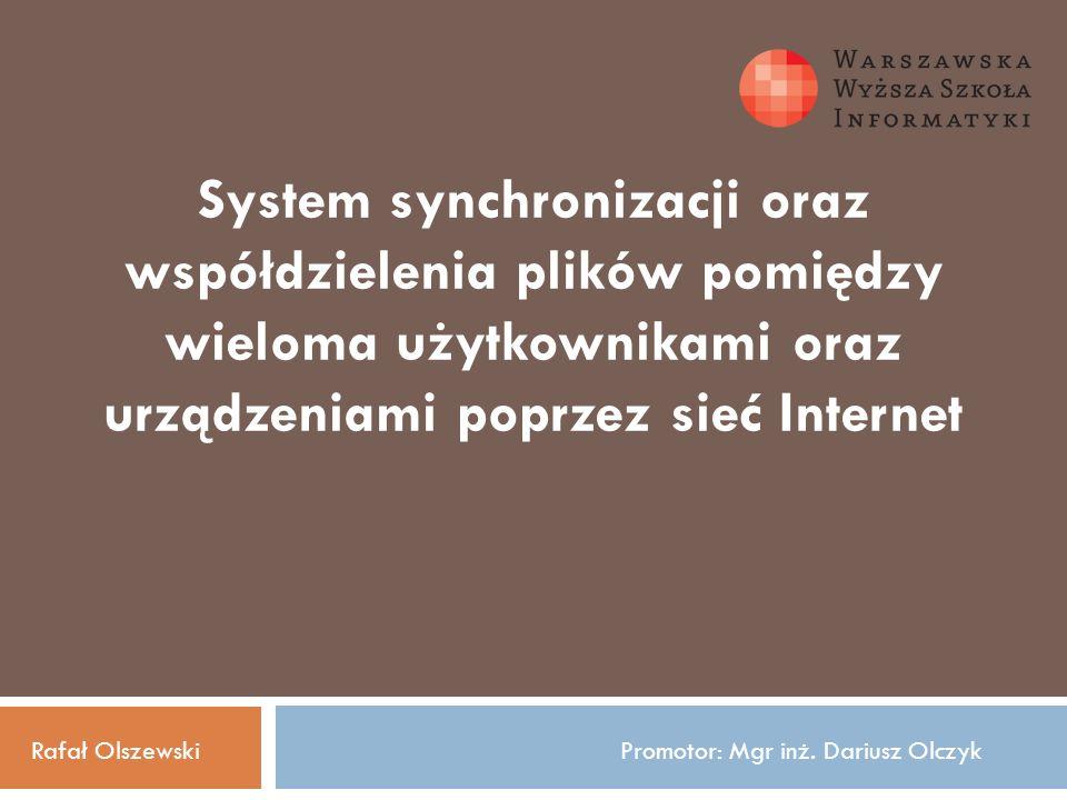 System synchronizacji oraz współdzielenia plików pomiędzy wieloma użytkownikami oraz urządzeniami poprzez sieć Internet
