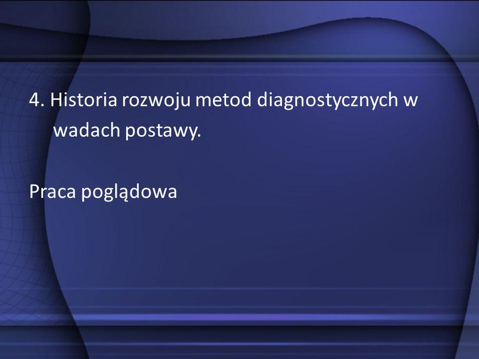 4. Historia rozwoju metod diagnostycznych w wadach postawy
