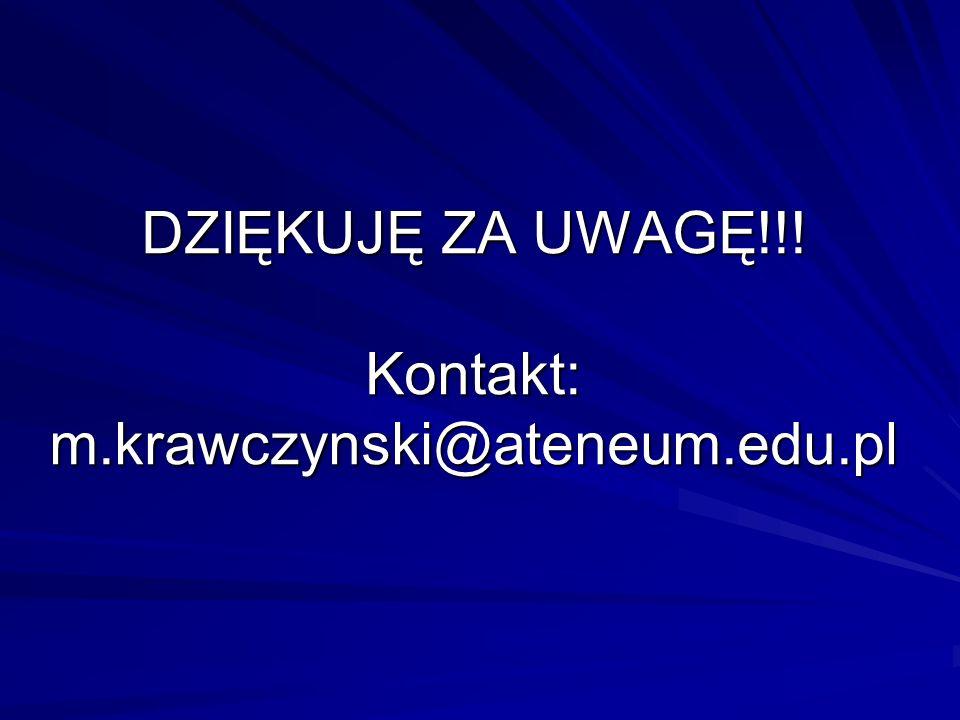DZIĘKUJĘ ZA UWAGĘ!!! Kontakt: m.krawczynski@ateneum.edu.pl