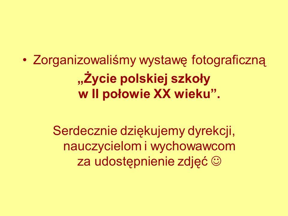 """""""Życie polskiej szkoły w II połowie XX wieku ."""