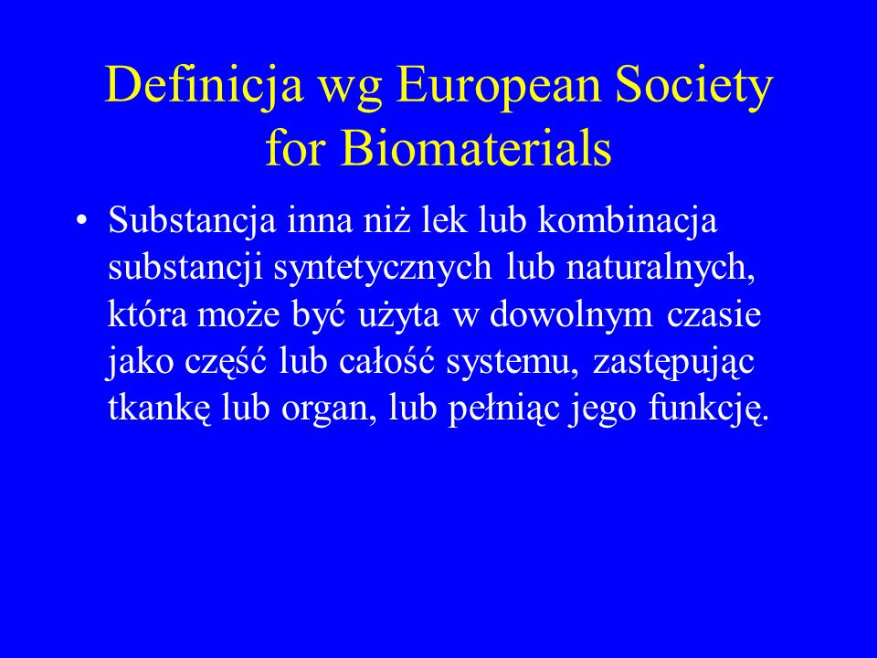 Definicja wg European Society for Biomaterials