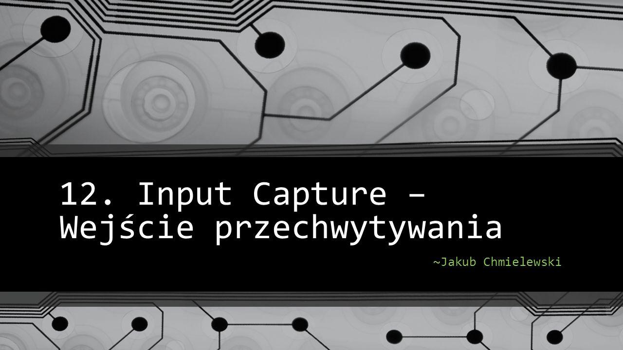 12. Input Capture – Wejście przechwytywania