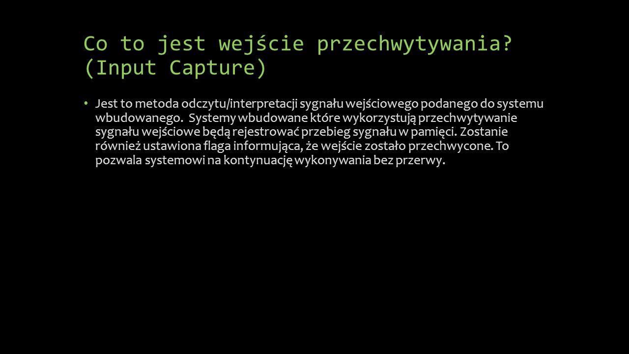Co to jest wejście przechwytywania (Input Capture)