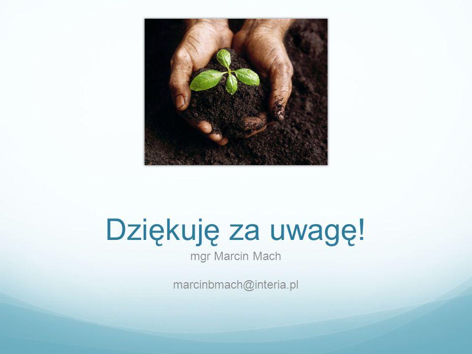 mgr Marcin Mach marcinbmach@interia.pl