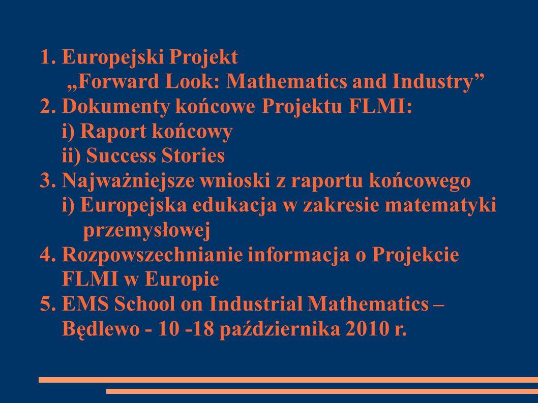 """1. Europejski Projekt""""Forward Look: Mathematics and Industry 2. Dokumenty końcowe Projektu FLMI: i) Raport końcowy."""