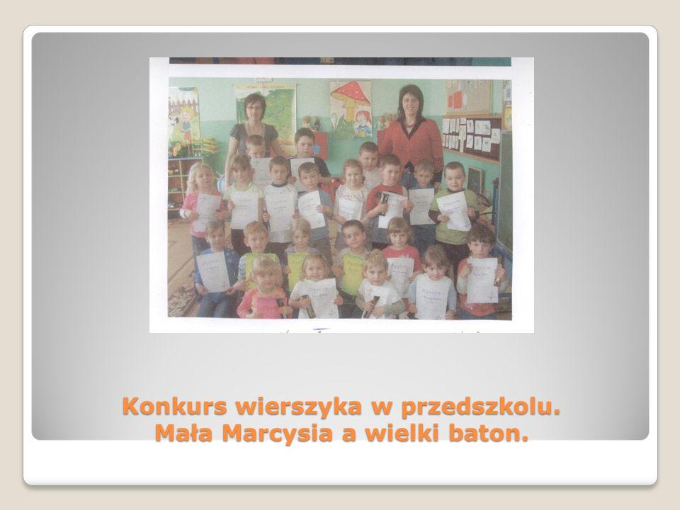 Konkurs wierszyka w przedszkolu. Mała Marcysia a wielki baton.