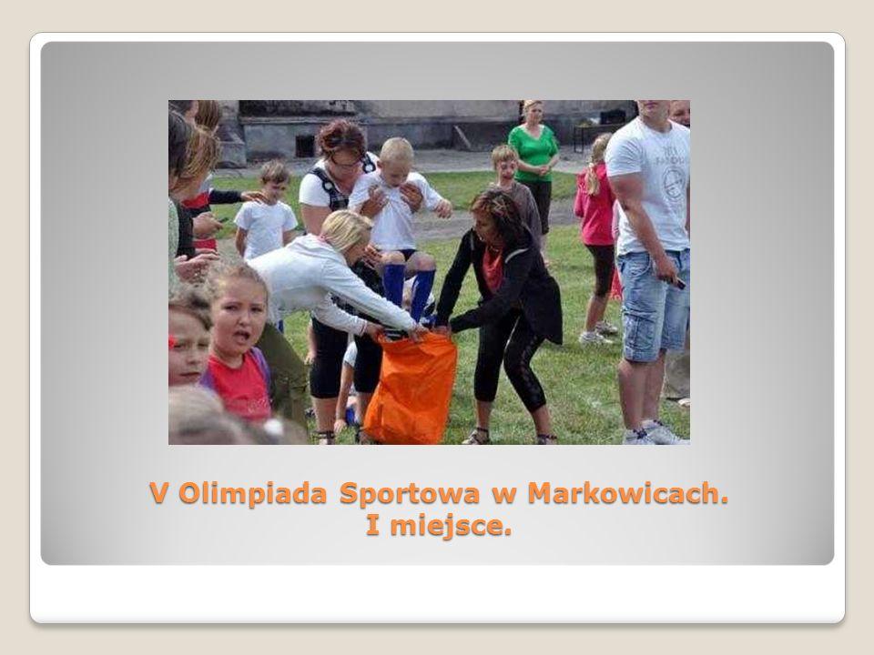 V Olimpiada Sportowa w Markowicach. I miejsce.
