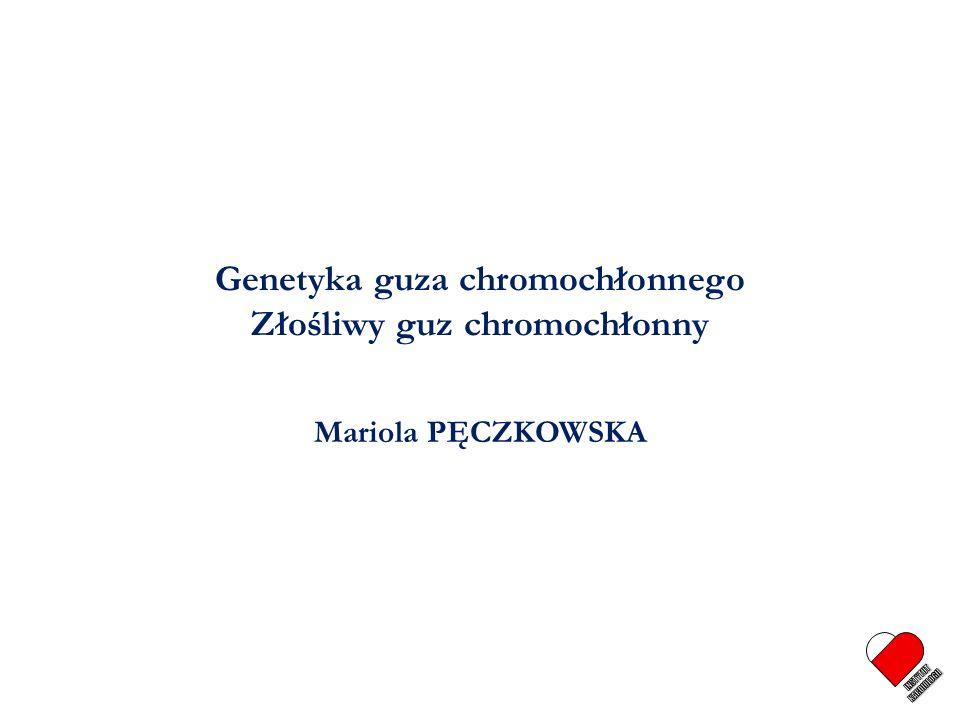 Genetyka guza chromochłonnego Złośliwy guz chromochłonny