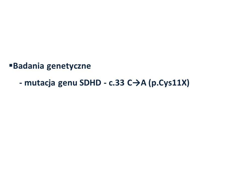 Badania genetyczne - mutacja genu SDHD - c.33 C→A (p.Cys11X)