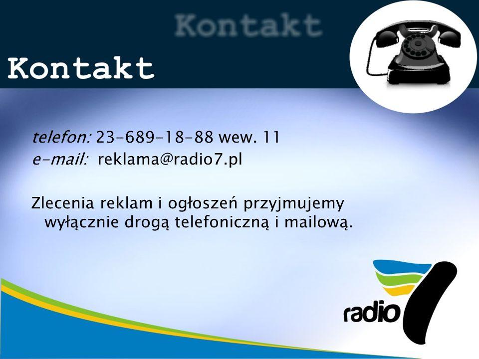 telefon: 23-689-18-88 wew.11e-mail: reklama@radio7.pl.