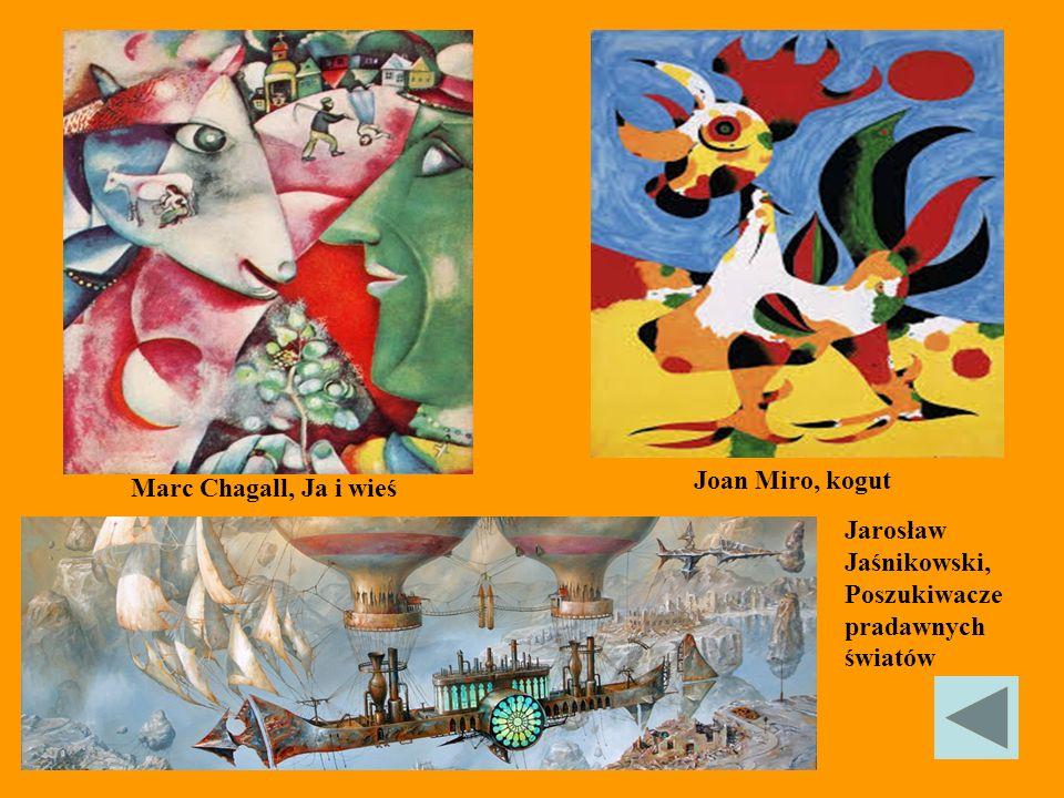 Joan Miro, kogut Marc Chagall, Ja i wieś Jarosław Jaśnikowski, Poszukiwacze pradawnych światów