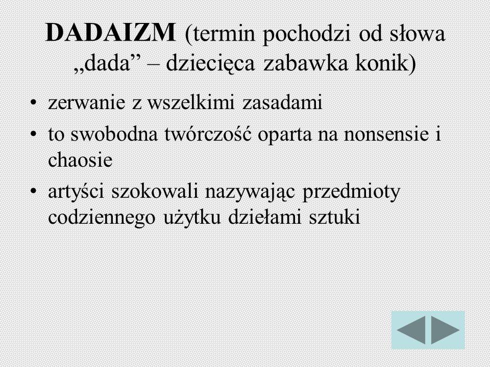 """DADAIZM (termin pochodzi od słowa """"dada – dziecięca zabawka konik)"""