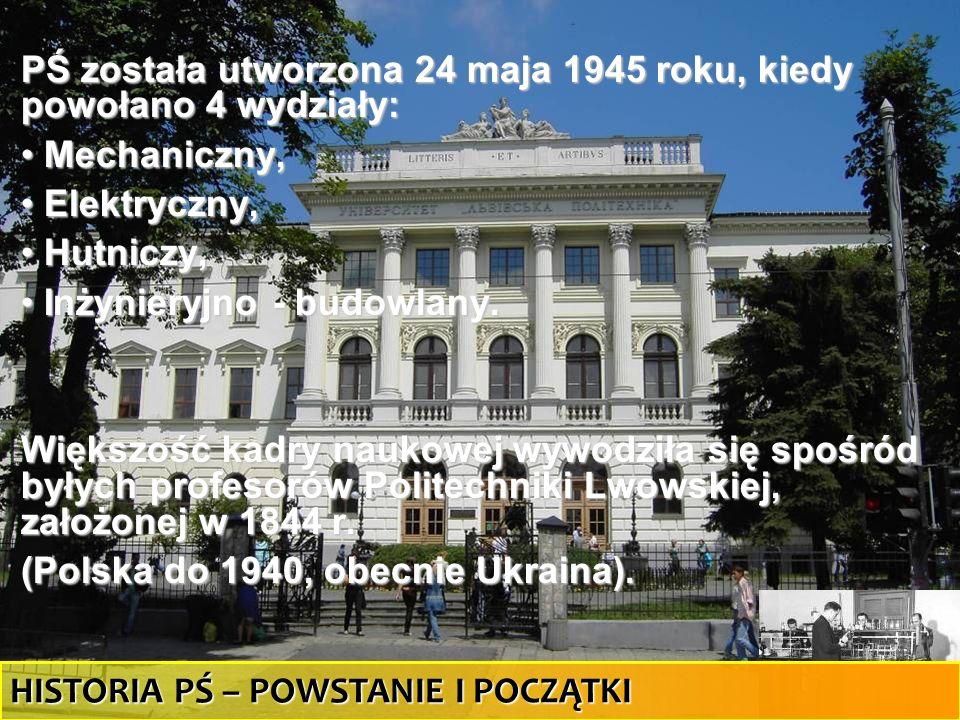 PŚ została utworzona 24 maja 1945 roku, kiedy powołano 4 wydziały:
