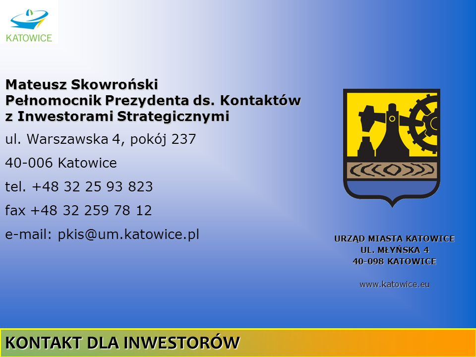 URZĄD MIASTA KATOWICE UL. MŁYŃSKA 4 40-098 KATOWICE www.katowice.eu
