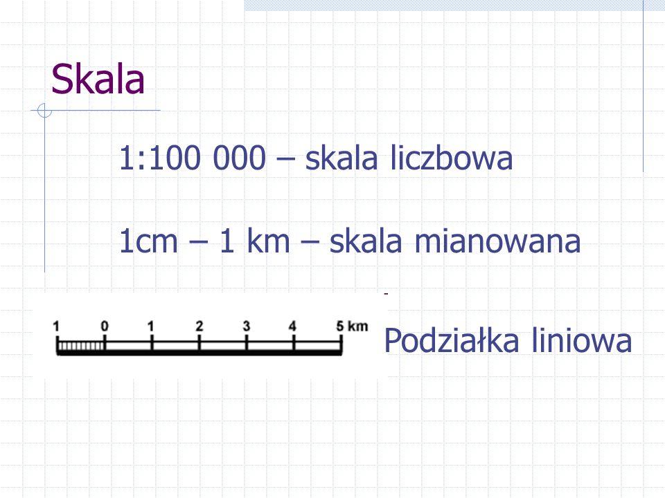 Skala 1:100 000 – skala liczbowa 1cm – 1 km – skala mianowana