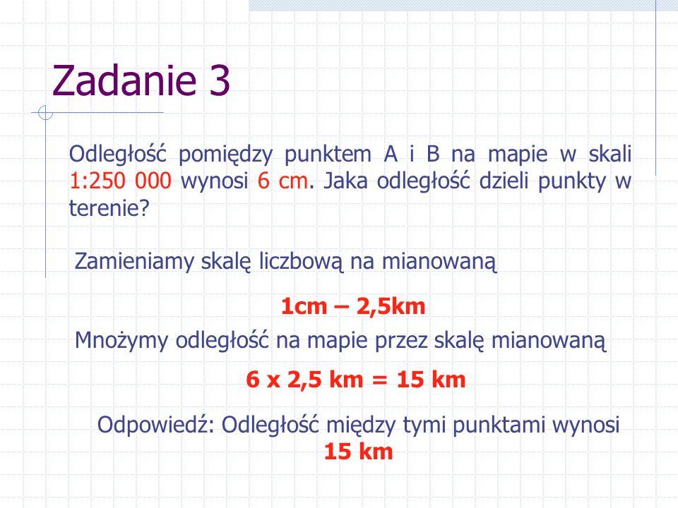 Odpowiedź: Odległość między tymi punktami wynosi 15 km