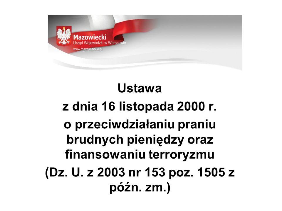 Ustawa z dnia 16 listopada 2000 r. o przeciwdziałaniu praniu brudnych pieniędzy oraz finansowaniu terroryzmu.