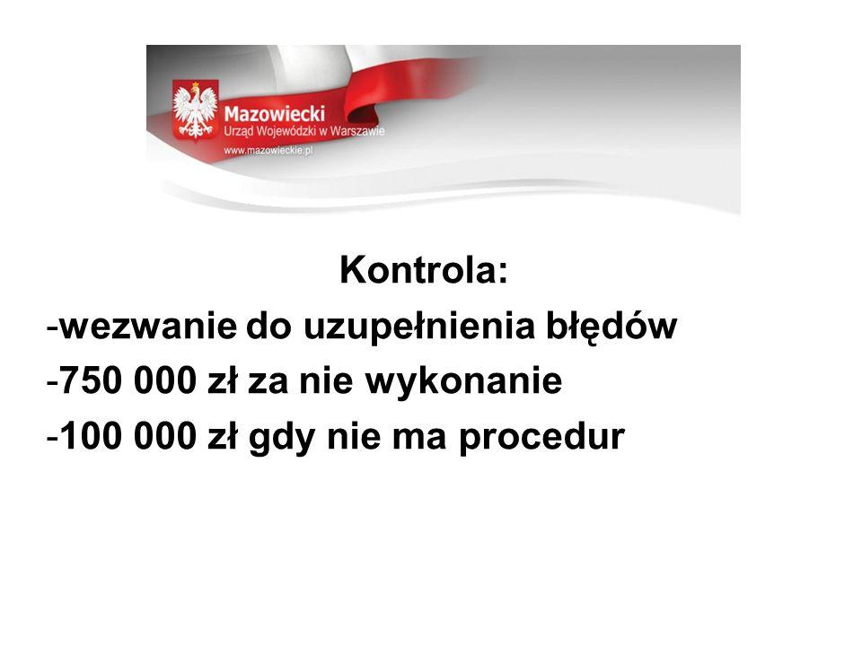 Kontrola: wezwanie do uzupełnienia błędów. 750 000 zł za nie wykonanie.