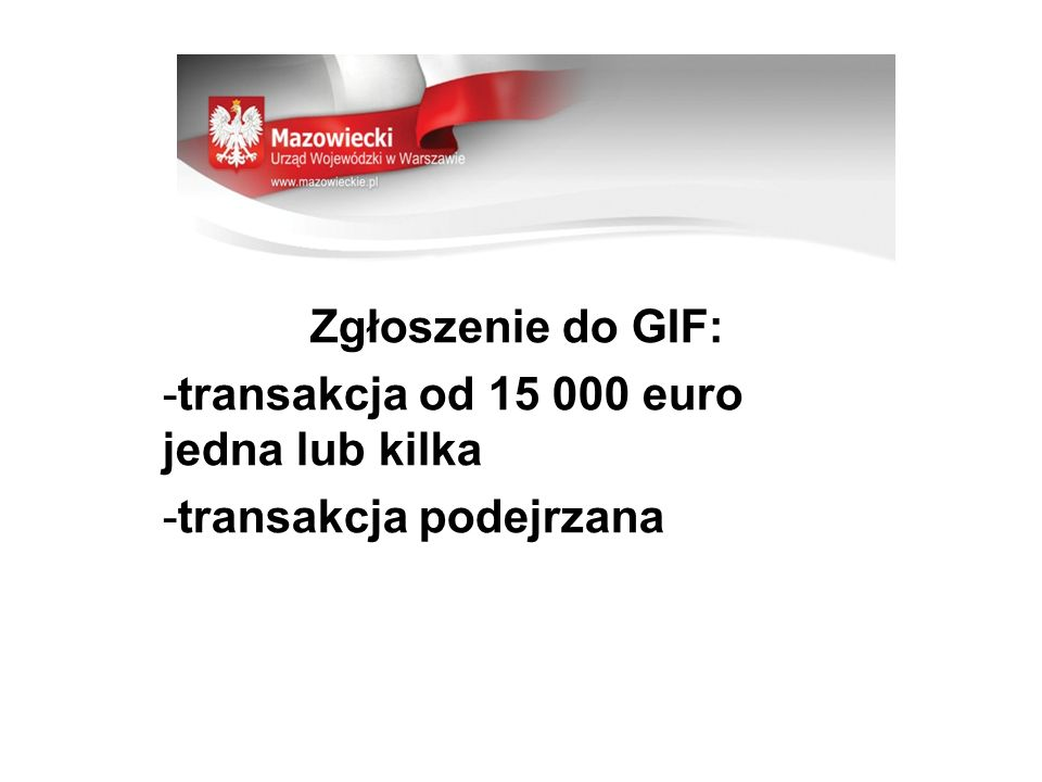 Zgłoszenie do GIF: transakcja od 15 000 euro jedna lub kilka transakcja podejrzana
