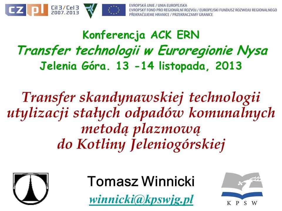 Konferencja ACK ERN Transfer technologii w Euroregionie Nysa. Jelenia Góra. 13 -14 listopada, 2013.