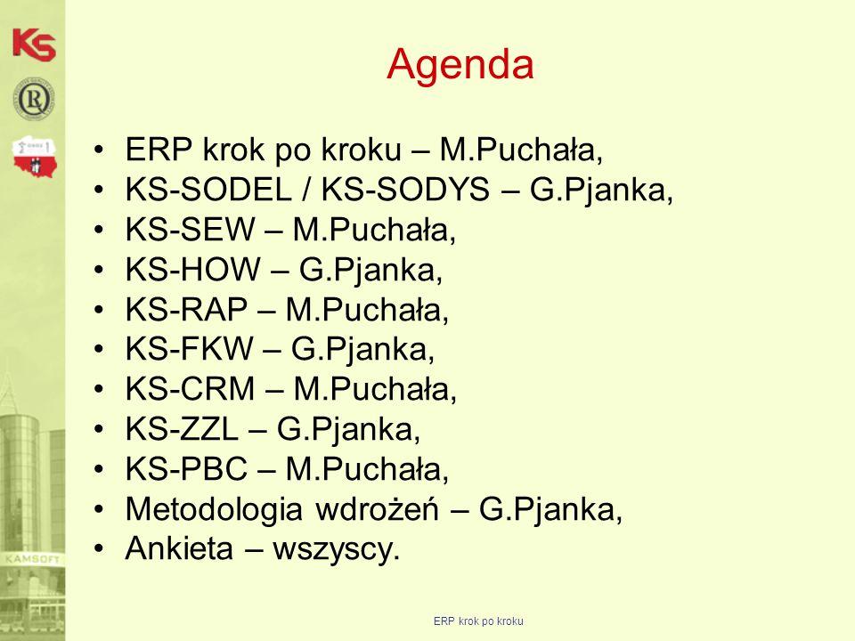 Agenda ERP krok po kroku – M.Puchała, KS-SODEL / KS-SODYS – G.Pjanka,