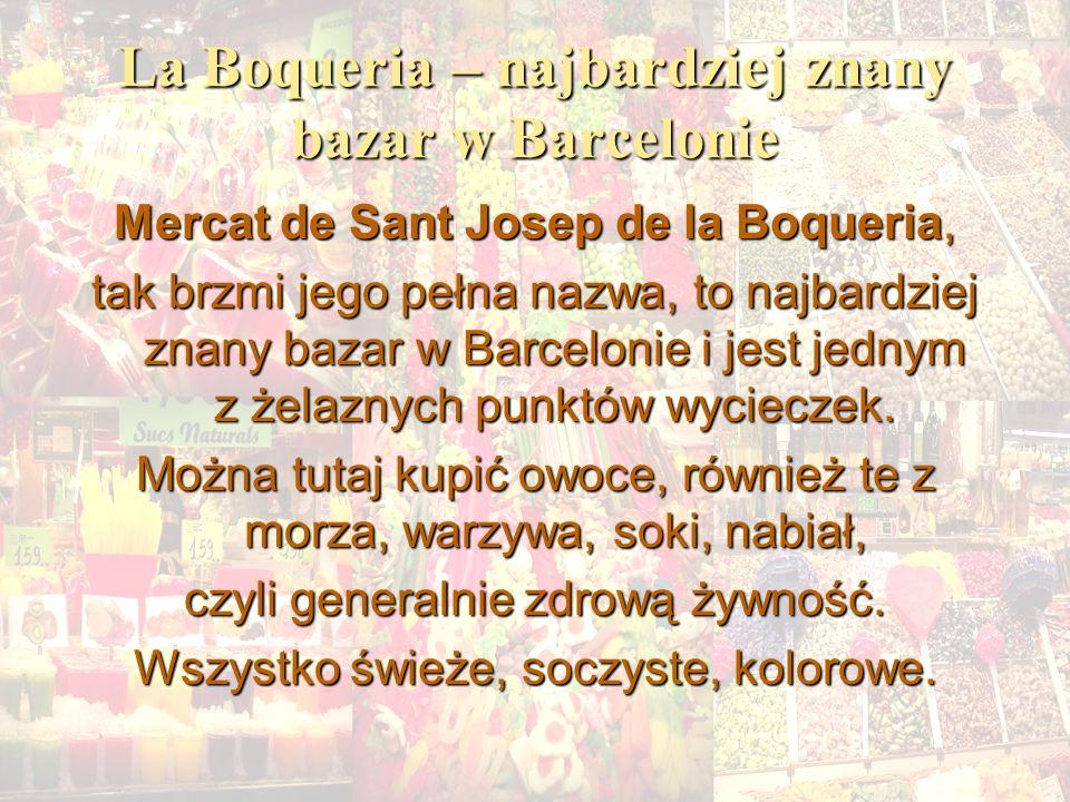 La Boqueria – najbardziej znany bazar w Barcelonie