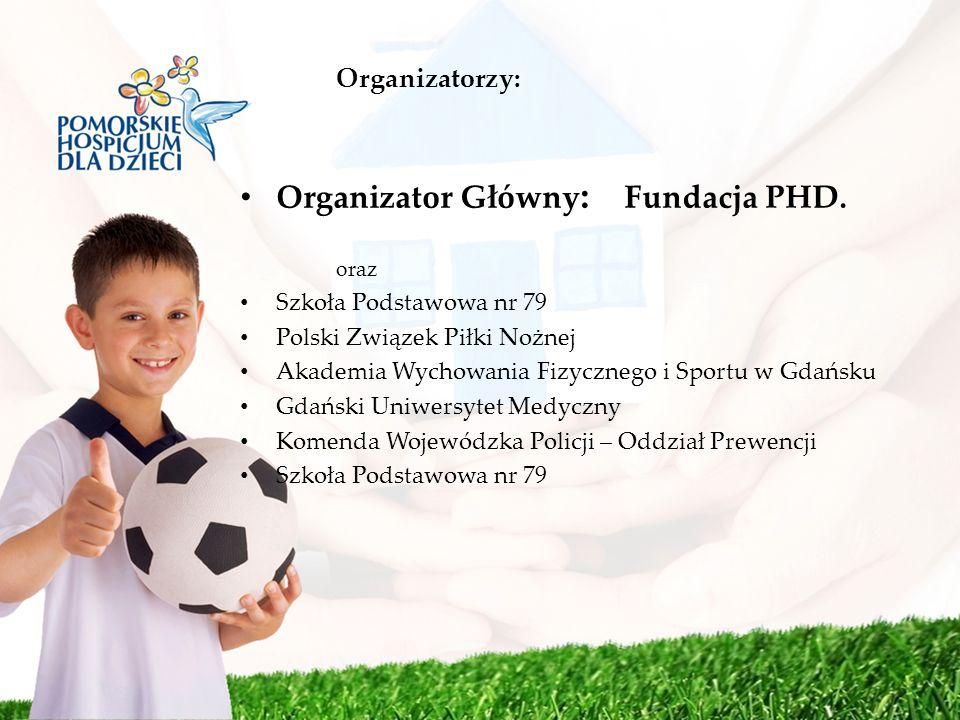 Organizator Główny: Fundacja PHD.