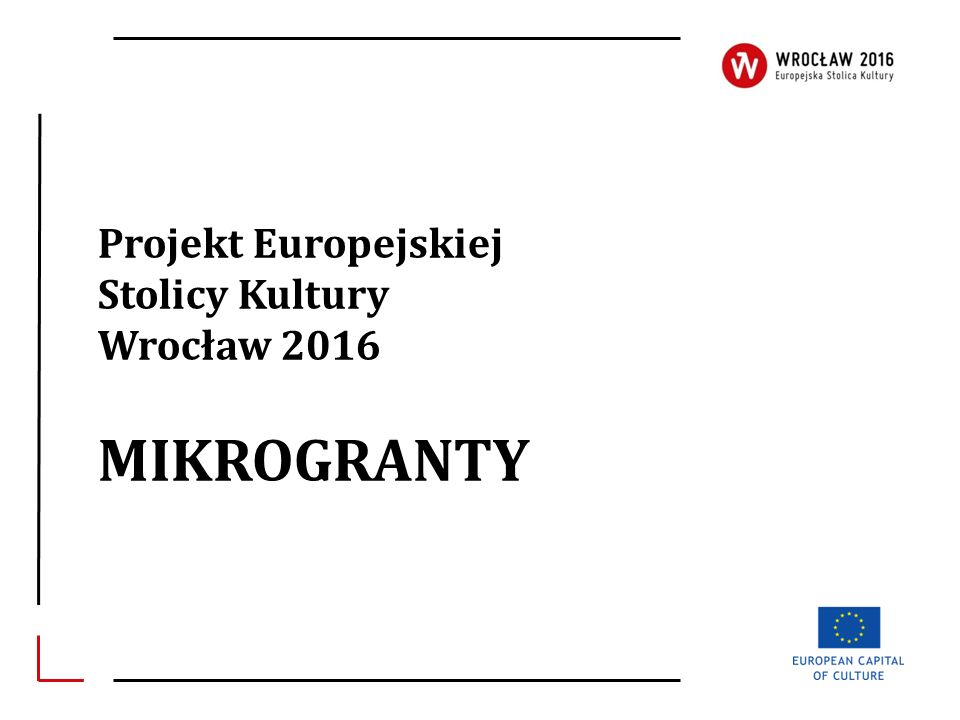 Projekt Europejskiej Stolicy Kultury Wrocław 2016 MIKROGRANTY