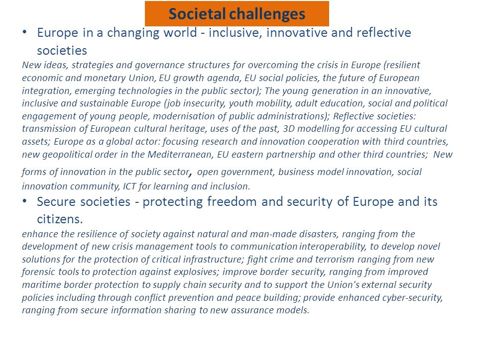 Societal challenges Europe in a changing world - inclusive, innovative and reflective societies.
