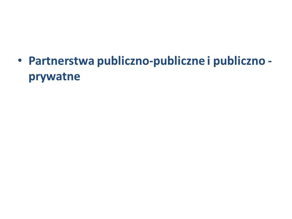 Partnerstwa publiczno-publiczne i publiczno - prywatne