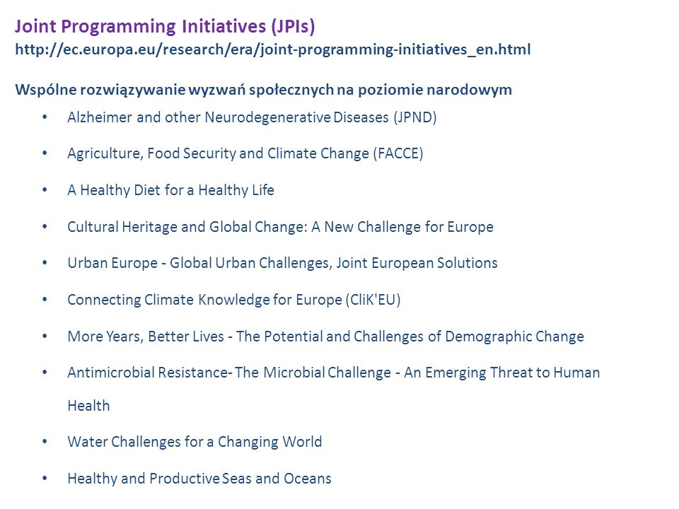 Joint Programming Initiatives (JPIs) http://ec. europa