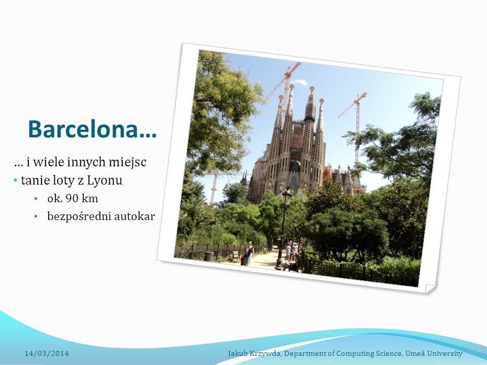 Barcelona… … i wiele innych miejsc tanie loty z Lyonu ok. 90 km