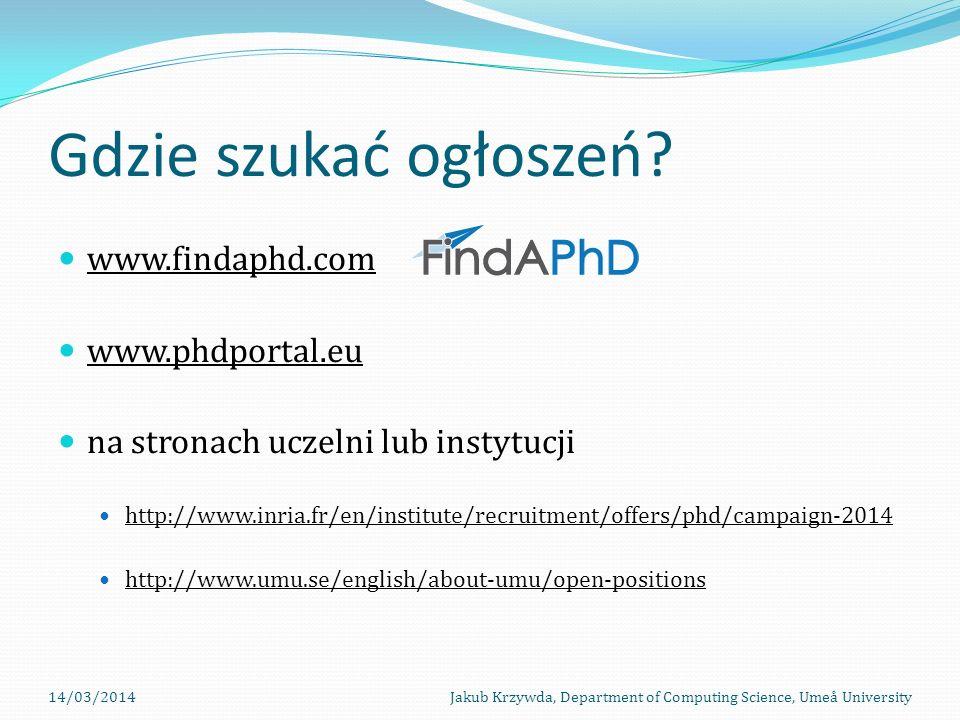 Gdzie szukać ogłoszeń www.findaphd.com www.phdportal.eu