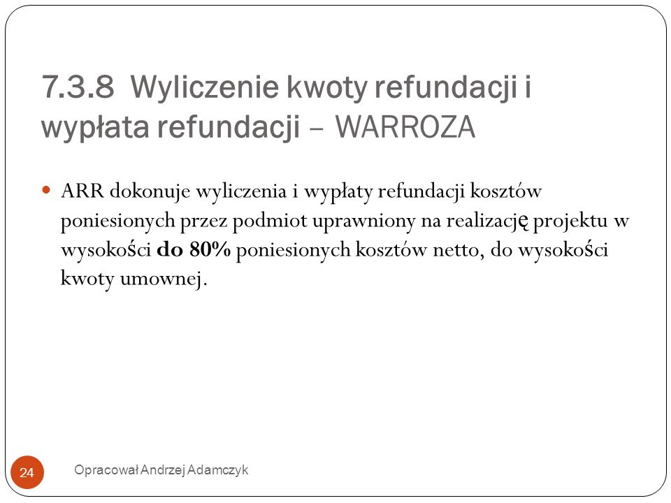 7.3.8 Wyliczenie kwoty refundacji i wypłata refundacji – WARROZA