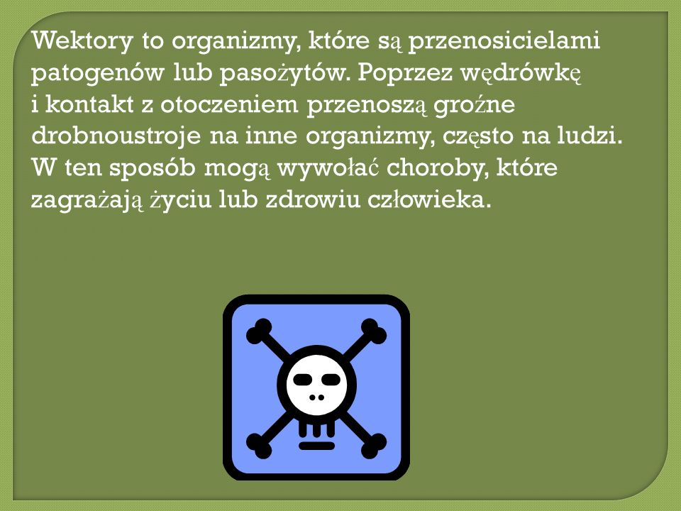 Wektory to organizmy, które są przenosicielami patogenów lub pasożytów