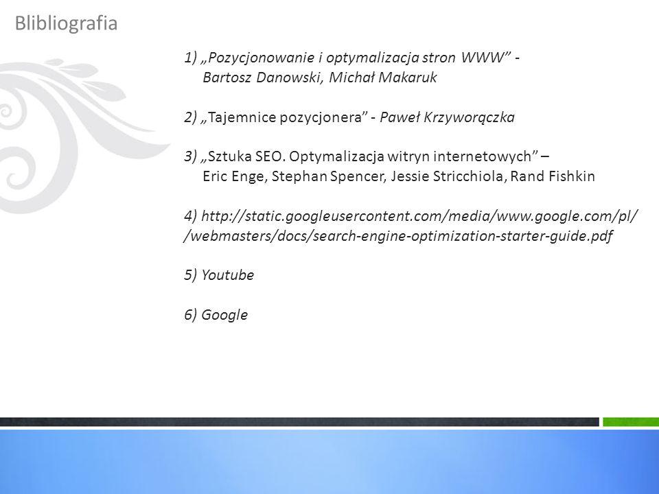 """Blibliografia 1) """"Pozycjonowanie i optymalizacja stron WWW -"""