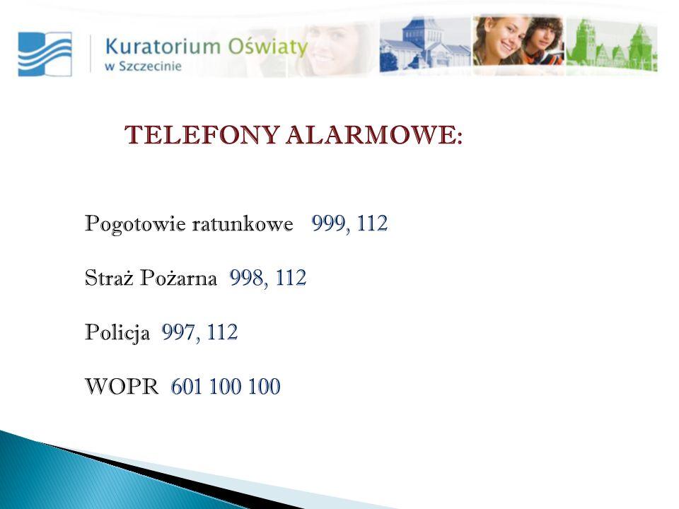 TELEFONY ALARMOWE: Pogotowie ratunkowe 999, 112 Straż Pożarna 998, 112