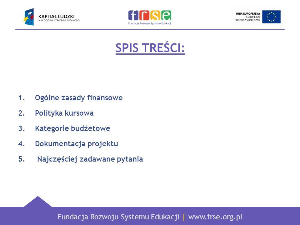 SPIS TREŚCI: Ogólne zasady finansowe Polityka kursowa