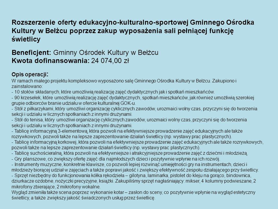 Beneficjent: Gminny Ośrodek Kultury w Bełżcu