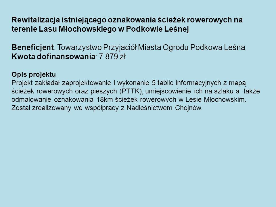 Beneficjent: Towarzystwo Przyjaciół Miasta Ogrodu Podkowa Leśna