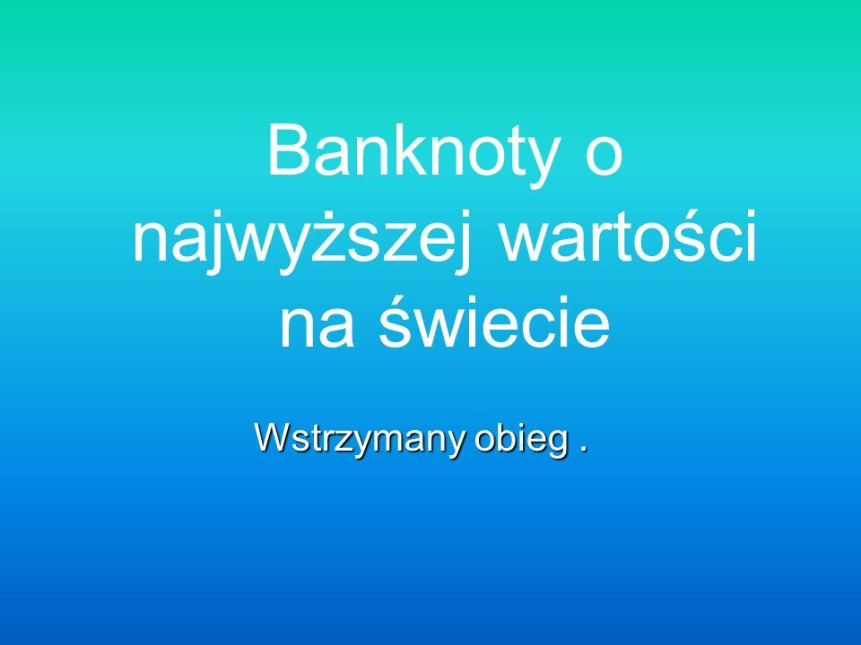 Banknoty o najwyższej wartości na świecie